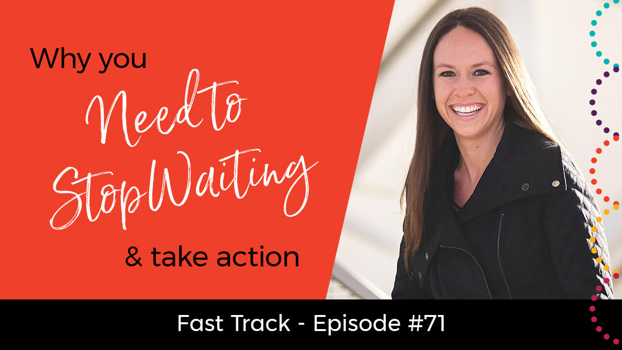 why-you-need-to-stop-waiting-and-take-action
