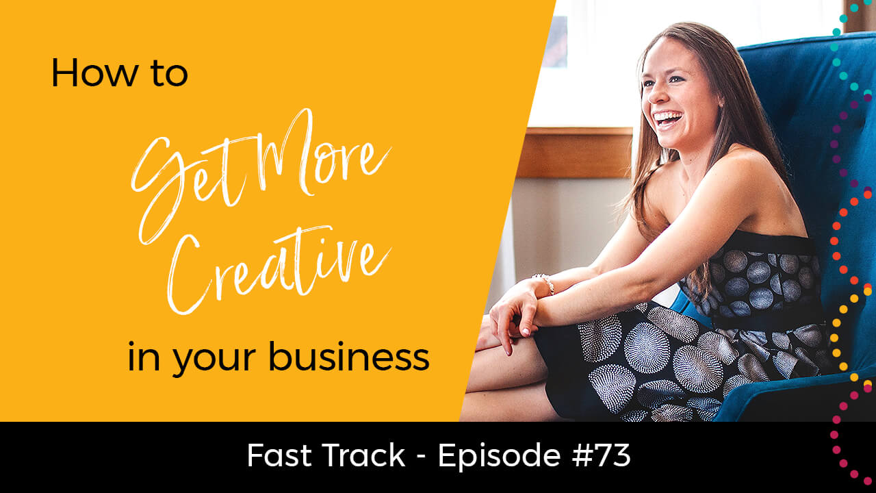73-how-to-get-more-creative-in-your-business